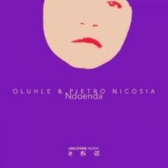 Oluhle X Pietro Nicosia - Ndoenda (Afroclub Mix)